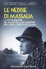 Le nebbie di Massaua: La nuova indagine del maggiore Aldo Morosini nell'Africa orientale italiana (Le indagini del maggiore Aldo Morosini nell'Africa Vol. 4) Formato Kindle
