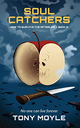 Soul Catchers: How to Survive the Afterlife Book 2