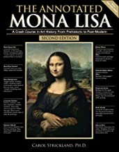 The Annotated Mona Lisa: A Crash Course in Art History from Prehistoric to Post-Modern (Volume 1) (Annotated Series)