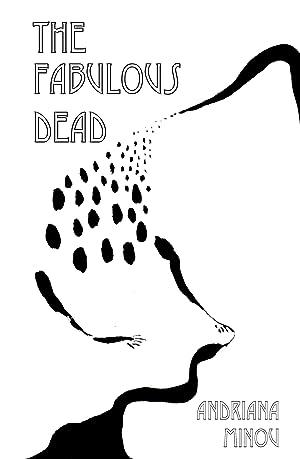 The Fabulous Dead by Andriana Minou