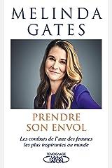 Prendre son envol - Les combats de l'une des femmes les plus inspirantes au monde (French Edition) Kindle Edition