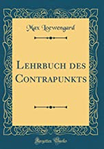 Lehrbuch des Contrapunkts (Classic Reprint) (German Edition)