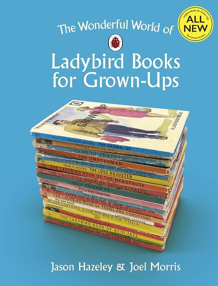 心からビデオ時間とともにThe Wonderful World of Ladybird Books for Grown-Ups (Ladybirds for Grown-Ups Book 21) (English Edition)