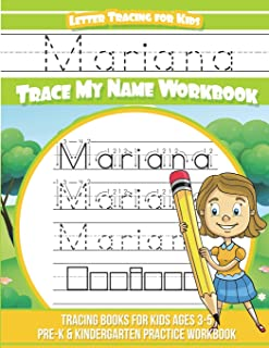 Mariana Letter Tracing for Kids Trace my Name Workbook: Tracing Books for Kids ages 3 - 5 Pre-K & Kindergarten Practice Wo...