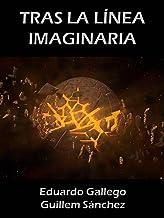 TRAS LA LÍNEA IMAGINARIA (Spanish Edition)