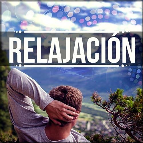 Relajación - Música para la Relajación, Sonidos de la ...