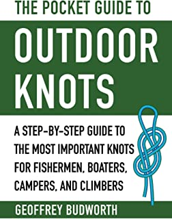 The Pocket Guide to Outdoor Knots: A Step-By-Step Guide to the Most Important Knots for Fishermen, Boaters, Campers, and C...