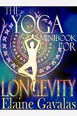 The Yoga Minibook for Longevity (THE YOGA MINIBOOK SERIES 2) Kindle Edition