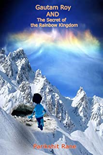 Gautam Roy and the Secret of the Rainbow Kingdom