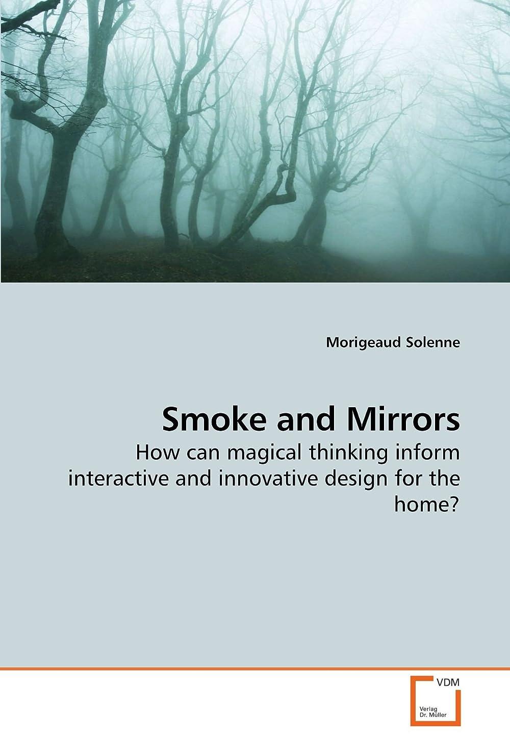 侵略羽解決するSmoke and Mirrors: How can magical thinking inform interactive and innovative design for the home?