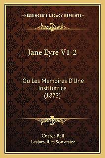 Jane Eyre V1-2: Ou Les Memoires D'Une Institutrice (1872)