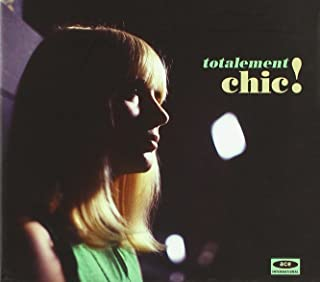 Totalement Chic! - French Girl Singers Of The 1960s
