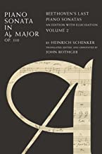 Piano Sonata in Ab, Op. 110: Beethoven's Last Piano Sonatas, An Edition with Elucidation, Volume 2