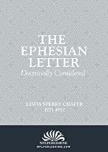 The Ephesian Letter: Doctrinally Considered (Annotated)