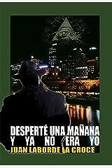 Desperte una manana y ya no era yo (Spanish Edition) Kindle Edition