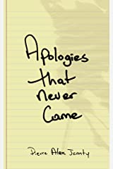 Apologies That Never Came Kindle Edition
