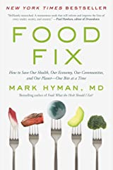 Food Fix: How to Save Our Health, Our Economy, Our Communities, and Our Planet--One Bite at a Time Kindle Edition