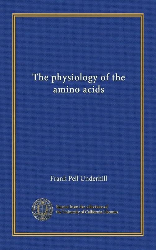 広げる死んでいる予報The physiology of the amino acids