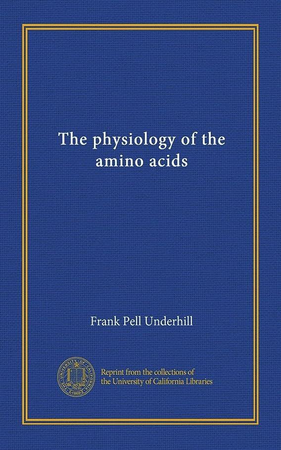 火山の無知工業用The physiology of the amino acids