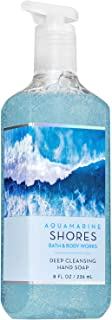 Bath and Body Works AQUAMARINE SHORES Deep Cleansing Hand Soap 8 Fluid Ounce (2019 Edition)