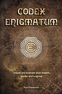 Codex Enigmatum: Unique and eccentric brain teasers, puzzles and enigmas
