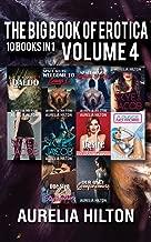 The Big Book of Erotica: 10 Books in 1: Volume 4: A Hot & Steamy Aurelia Hilton's Romance Short Novel Book 44