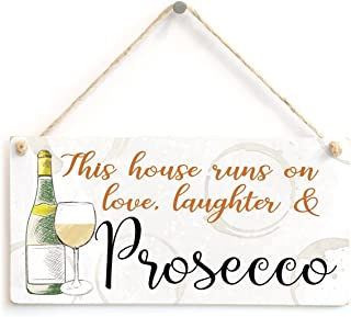 """Meijiafei This house runs on love, laughter & Prosecco - Lovely Home Decor Sign For Friends 10"""" x 5"""""""