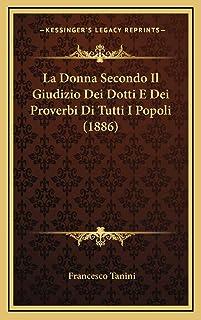 La Donna Secondo Il Giudizio Dei Dotti E Dei Proverbi Di Tutti I Popoli (1886)