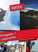 Places We Go Patagonia, Chile and Launceston, Tasmania