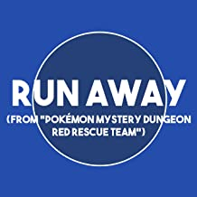 """Run Away (From """"Pokémon Mystery Dungeon: Red Rescue Team"""")"""
