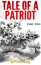Tale Of A Patriot Part Two