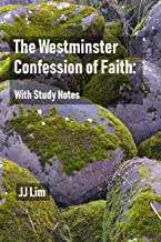 The Westminster Confession of Faith: With Study Notes (Westminster Standards)