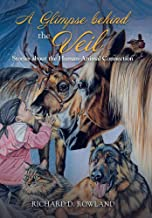 A Glimpse Behind the Veil: Stories About the Human-animal Connection PDF