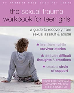 The Sexual Trauma Workbook for Teen Girls: A Guide to Recovery from Sexual Assault and Abuse (Instant Help Books for Teens)