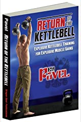 Return of the Kettlebell: Explosive Kettlebell Training for Explosive Muscle Gains (English Edition) Format Kindle