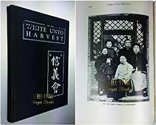 White Unto Harvest: A Survey of Lutheran United Mission The China Mission of the Norwegian Lutheran Church of America