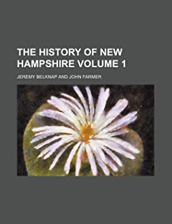 The History of New Hampshire Volume 1