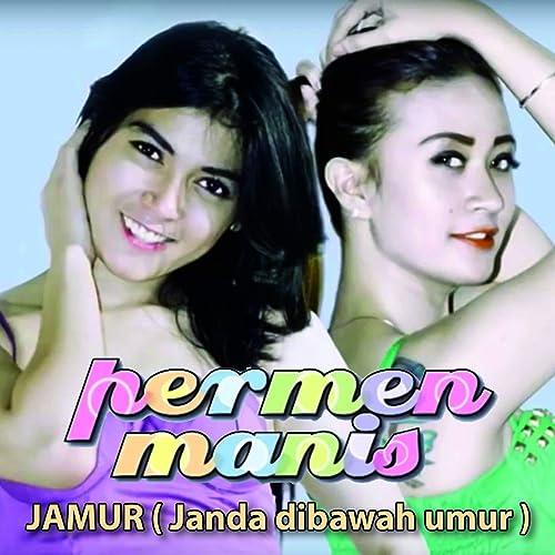 Jamur Janda Dibawah Umur By Permen Manis On Amazon Music Amazon Com
