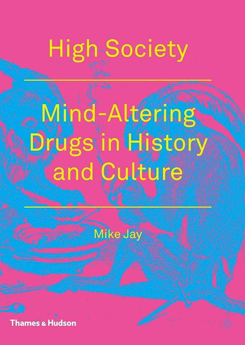 帳面サミュエル求人High Society: Mind-Altering Drugs in History and Culture (English Edition)