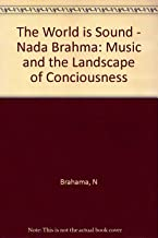 The World is Sound - Nada Brahma: Music and the Landscape of Conciousness