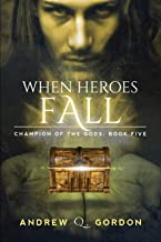 When Heroes Fall (5) (Champion of the Gods)