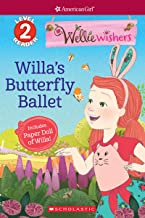 Willa's Butterfly Ballet (Scholastic Reader Level 2: WellieWishers by American Girl)