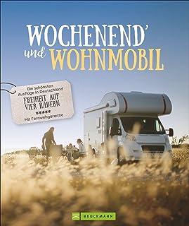 Wochenend und Wohnmobil - Deutschland. Reiseideen mit dem Wo