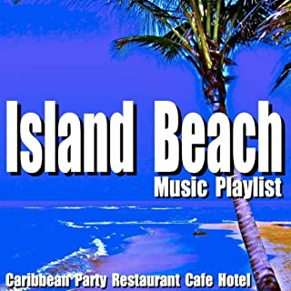 Island Beach Music Playlist: Caribbean Party Restaurant Cafe Hotel