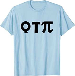 Q T Cutie Pie Funny Math Lover Pi Day Gift T-Shirt