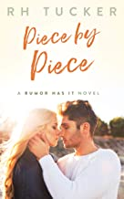 Piece by Piece (Rumor Has It series Book 5)