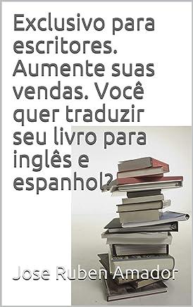 Exclusivo para escritores. Aumente suas vendas. Você quer traduzir seu livro para inglês e espanhol?