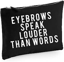 Eyebrows Speak Louder Than Words Make-Up Bag/Accessories Case