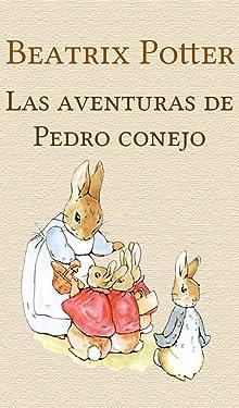 Las aventuras de Pedro conejo (Spanish Edition)