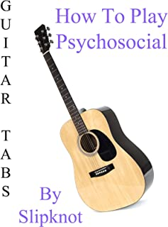 "How To Play""Psychosocial"" By Slipknot - Guitar Tabs"